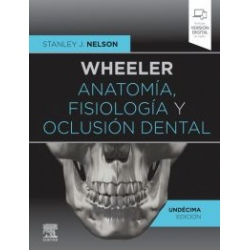 WHEELER ANATOMIA, FISIOLOGIA Y OCLUSION DENTAL + DIGITAL VE