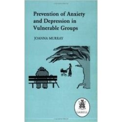 PREVENTION OF ANXIETY AND DEPRESSION IN VULNERABLE GROUPS