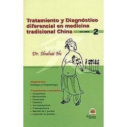TRATAMIENTO Y DIAGNOSTICO DIFERENCIAL EN MEDICINA TRADICIONAL CHINA VOL.2