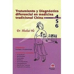 TRATAMIENTO Y DIAGNOSTICO DIFERENCIAL EN MEDICINA TRADICIONAL CHINA VOL. 4-5-6