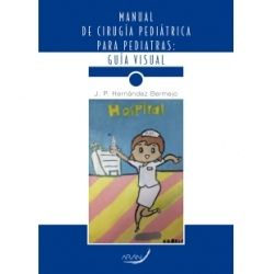 MANUAL DE CIRUGIA PEDIATRICA PARA PEDIATRAS : GUIA VISUAL